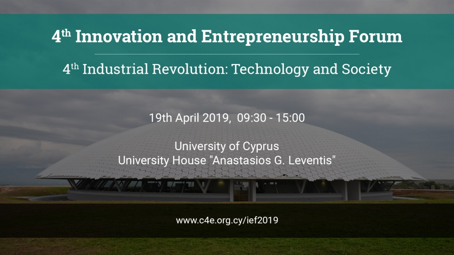 "[19 Apr] 4th Innovation & Entrepreneurship Forum (IEF 2019): ""4th Industrial Revolution: Technology and Society"""